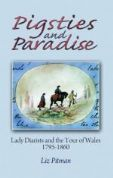 Pigsties and Paradise - Lady Diarists and the Tour of Wales, 1795-1860